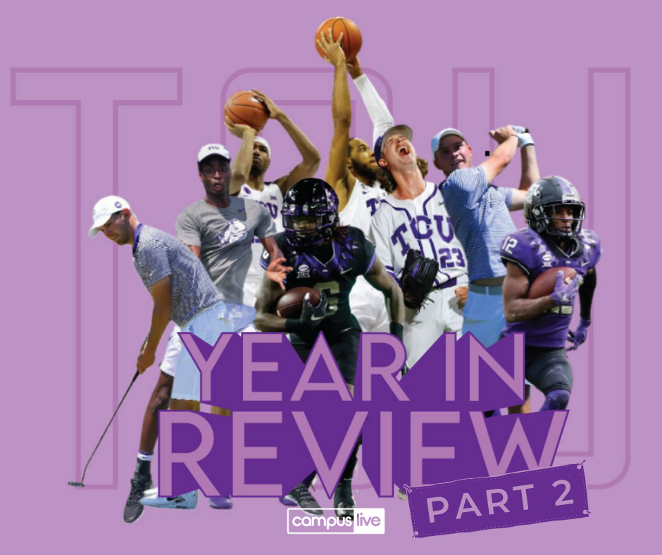 several tcu male athletes are on the cover of a graphic with tcu in the background and year in review in the forefront pt. 2 is on a small banner