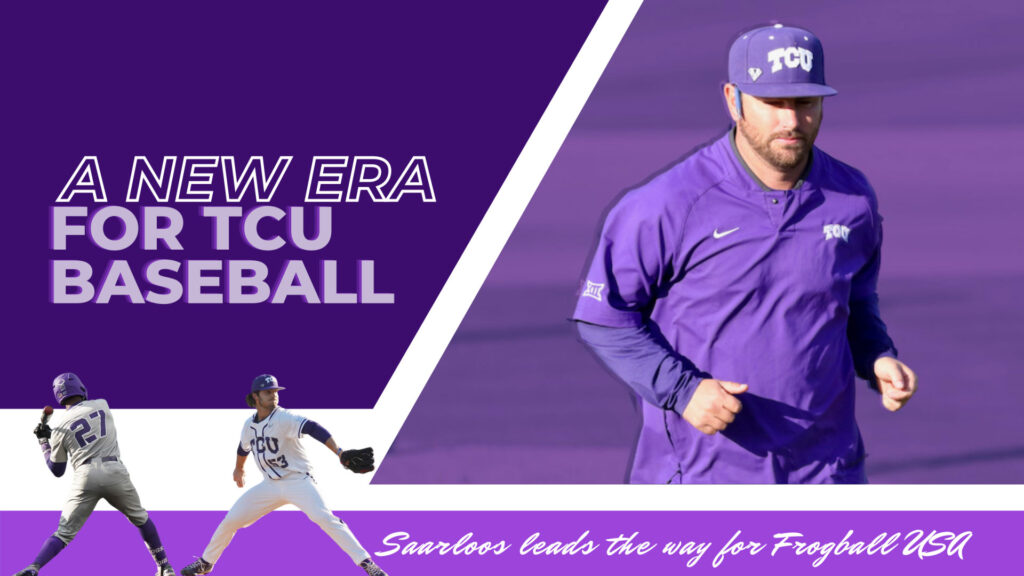 """head coach kirk saarloos on a graphic made with text """"a new era for tcu baseball"""" and other text and players"""