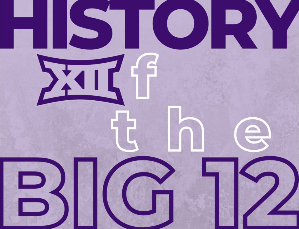 purple and white text spelling out history of the big 12